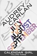 Calendar Girl: Volume Three ebook by Audrey Carlan