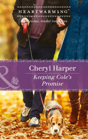 Keeping Cole's Promise (Mills & Boon Heartwarming) (Lucky Numbers, Book 3) ebook by Cheryl Harper