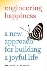 Engineering Happiness - A New Approach for Building a Joyful Life ebook by Manel Baucells,Rakesh Sarin