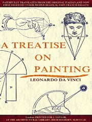 A Treatise on Painting (English Edition) (Illustrations) ebook by Leonardo da Vinci,John Sidney Hawkins,John Francis Rigaud