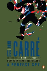 A Perfect Spy - A Novel ebook by John Le Carre
