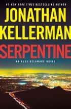 Serpentine - An Alex Delaware Novel ekitaplar by Jonathan Kellerman