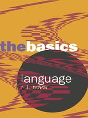 Language: The Basics ebook by R.L. Trask
