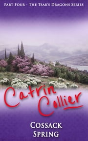 A Cossack Spring ebook by Catrin Collier