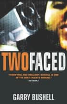 Two Faced ebook by Garry Bushell