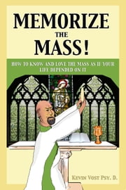Memorize the Mass! ebook by Kevin Vost