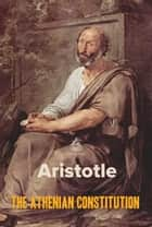 The Athenian Constitution ebook by Aristotle