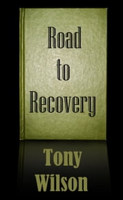 Road to Recovery ebook by Tony Wilson