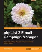 phpList 2 E-mail Campaign Manager ebook by David Young