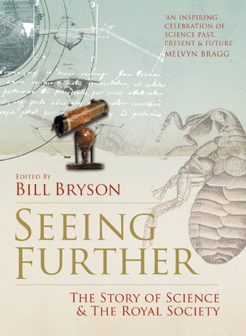 Seeing Further: The Story of Science and the Royal Society ebook by