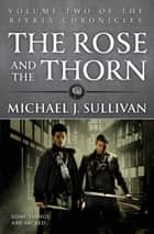 The Rose and the Thorn - Book 2 of The Riyria Chronicles eBook by Michael J Sullivan