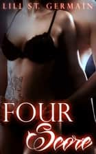 Four Score eBook by Lili St. Germain