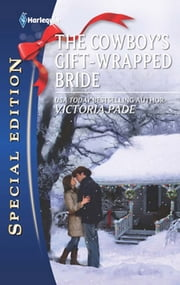 The Cowboy's Gift-Wrapped Bride (Mills & Boon M&B) (A Ranching Family, Book 9) ebook by Victoria Pade