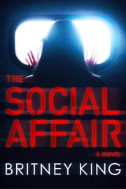 The Social Affair: A Psychological Thriller ebook by Britney King