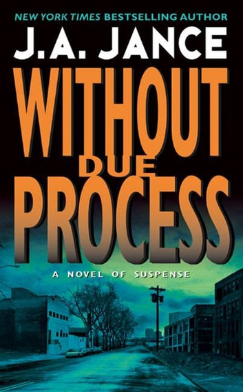 Without Due Process - A J.P. Beaumont Novel ebook by J. Jance