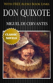 DON QUIXOTE Classic Novels: New Illustrated [Free Audio Links] ebook by Miguel de Cervantes