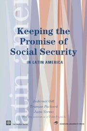 Keeping The Promise Of Social Security In Latin America ebook by Gill Indermit S. ; Packard Truman G. ; Yermo Juan