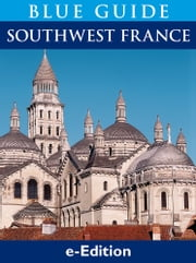 Blue Guide Southwest France ebook by Delia Gray-Durant