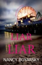 Liar Liar - A Nicole Graves Mystery ebook by Nancy Boyarsky