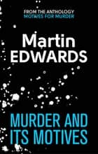 Murder and its Motives ebook by Martin Edwards