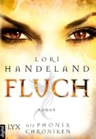 Die Phoenix Chroniken - Fluch ebook by Lori Handeland, Cornelia Röser