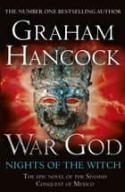 War God - Nights of the Witch ebook de Graham Hancock