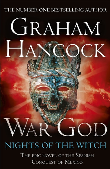 War God: Nights of the Witch - War God Trilogy Book One ebook by Graham Hancock