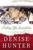 Falling Like Snowflakes ebook by