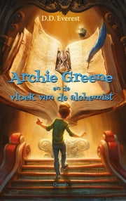 Archie Greene en de vloek van de alchemist ebook by D.D. Everest, Esther Ottens