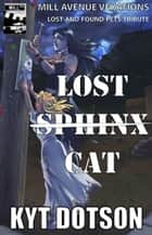 Lost Spinx Cat ebook by Kyt Dotson