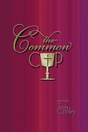 The Common Cup ebook by Tom Conley