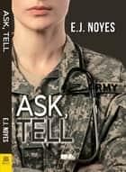 Ask, Tell ebook by E.J. Noyes