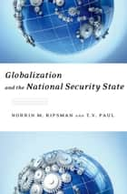 Globalization and the National Security State ebook by Norrin M. Ripsman, T.V. Paul