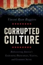 Corrupted Culture ebook by Vincent Ryan Ruggiero