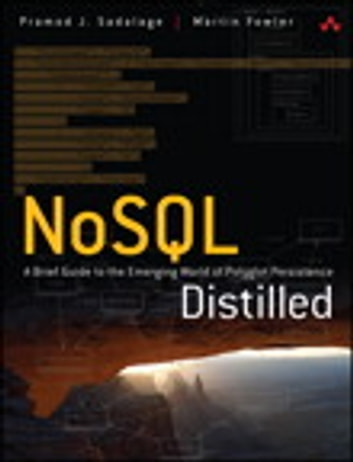 NoSQL Distilled - A Brief Guide to the Emerging World of Polyglot Persistence ebook by Pramod J. Sadalage,Martin Fowler