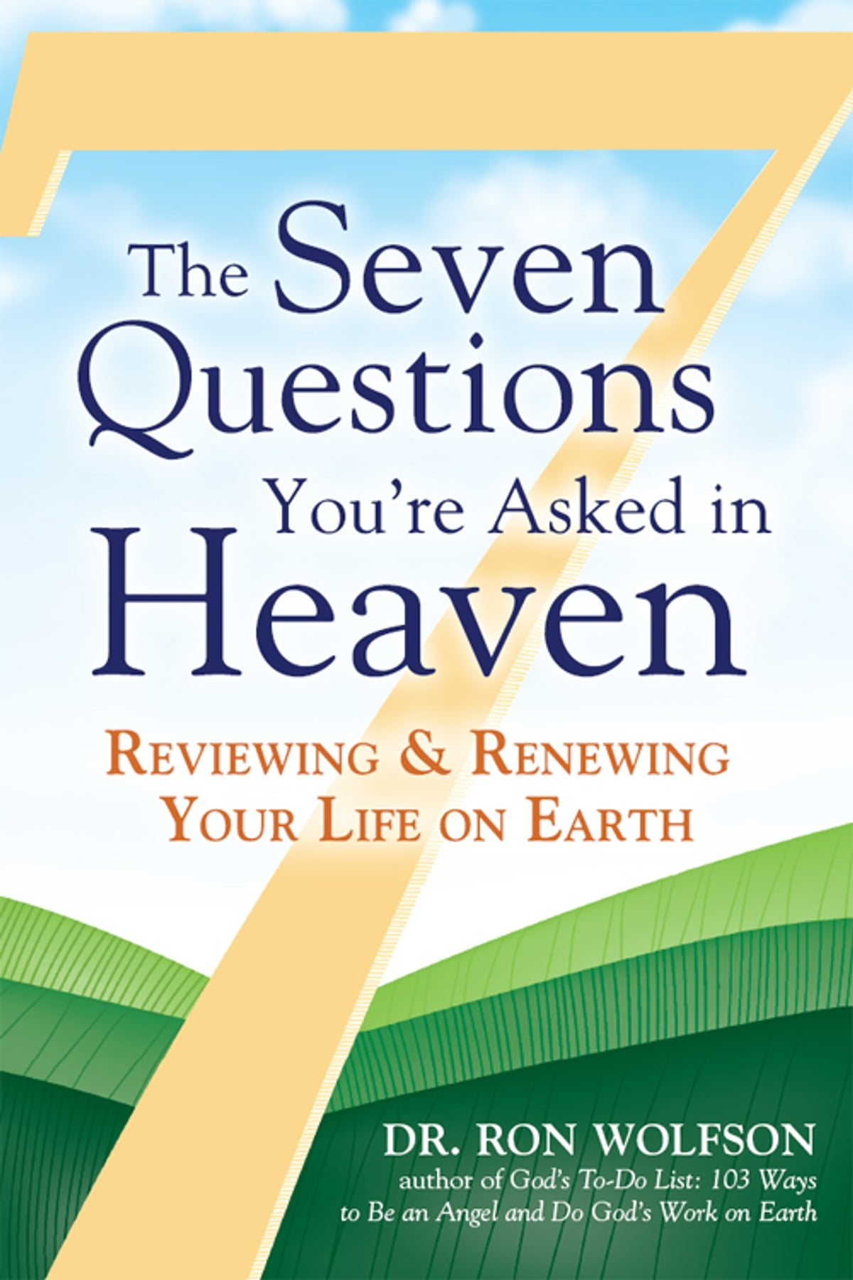The Seven Questions Youre Asked in Heaven eBook by Dr. Ron Wolfson -  9781580234696 | Rakuten Kobo