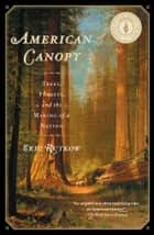 American Canopy ebook by Eric Rutkow