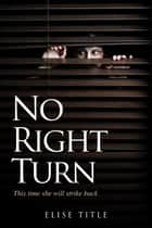Retro Romance presents... No Right Turn ebook by Elise Title