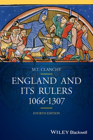 England and its Rulers - 1066 - 1307 ebook by Michael T. Clanchy
