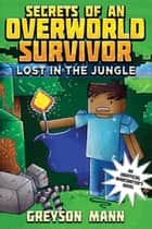 Lost in the Jungle ebook by Greyson Mann,Grace Sandford