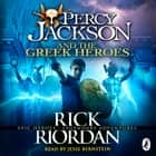 Percy Jackson and the Greek Heroes audiobook by Rick Riordan
