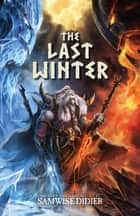 The Last Winter ebook by Samwise Didier