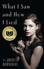 What I Saw And How I Lied ebook by Judy Blundell