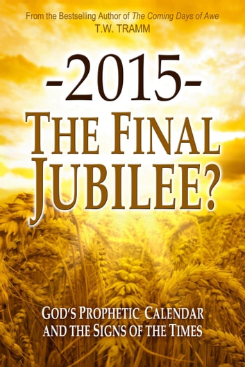 -2015- The Final Jubilee? ebook by T.W. Tramm