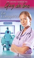 Guy des Cars 2 La Corruptrice ebook by Guy Cars des