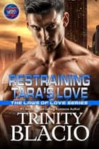 Restraining Tara's Love ebook by Trinity Blacio