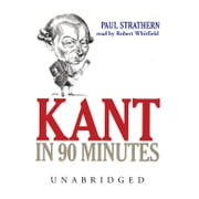Kant in 90 Minutes audiobook by Paul Strathern