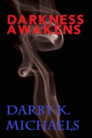 Darkness Awakens - The Witchcraft Masters Series, #2 ebook by Darby K. Michaels