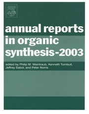 Annual Reports in Organic Synthesis (2003) ebook by Kenneth Turnbull,Jeffrey Sabol,Peter Norris