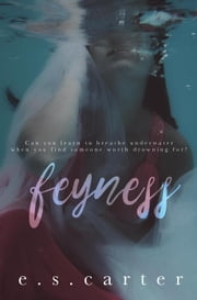 Feyness ebook by E.S. Carter